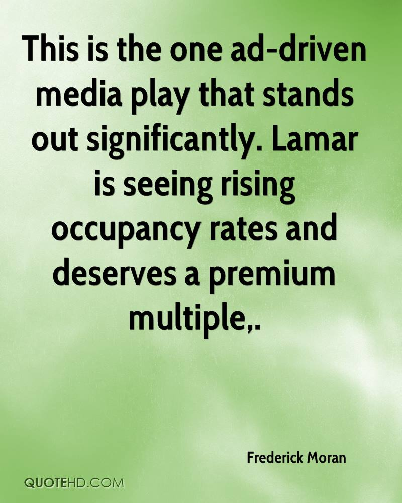 This is the one ad-driven media play that stands out significantly. Lamar is seeing rising occupancy rates and deserves a premium multiple.