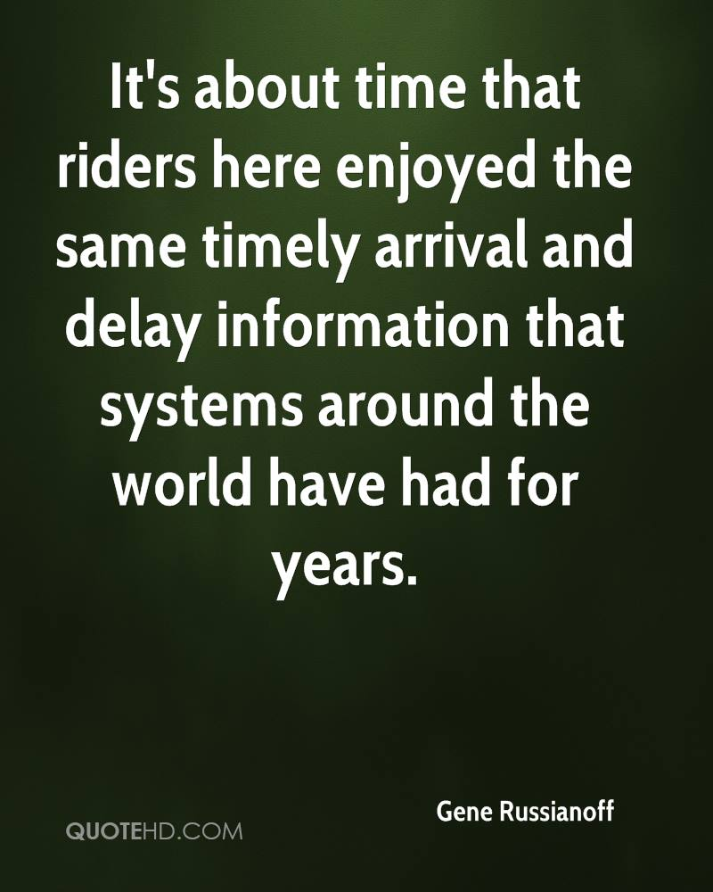 It's about time that riders here enjoyed the same timely arrival and delay information that systems around the world have had for years.