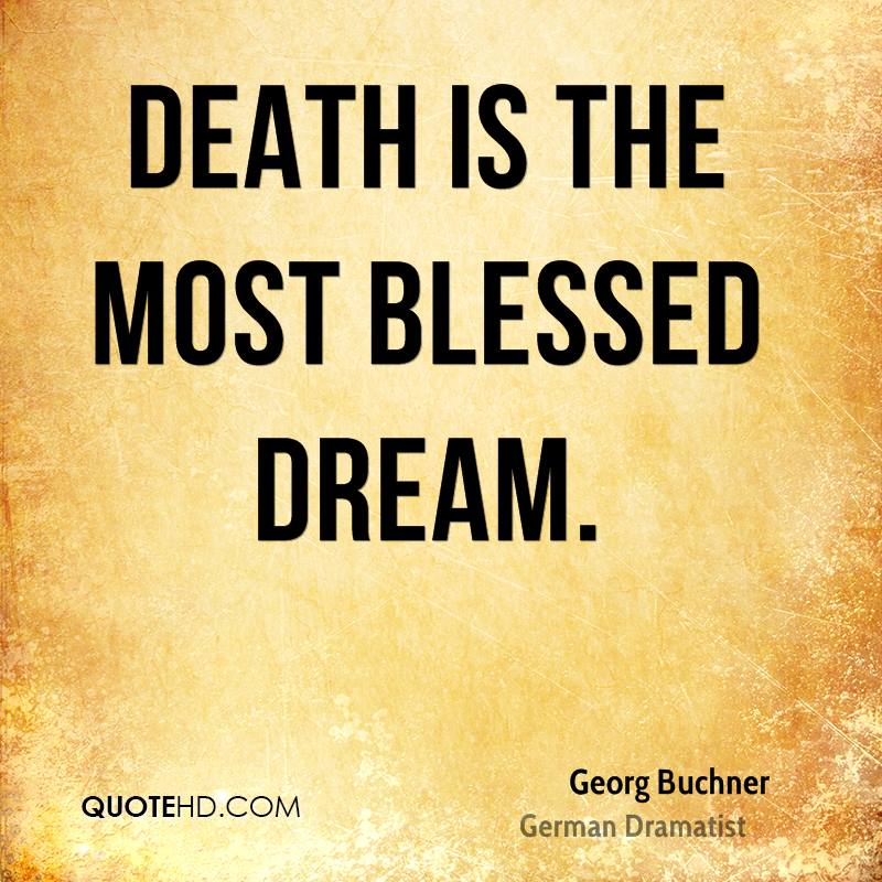 Death is the most blessed dream.