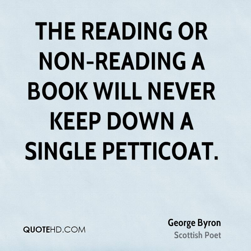 The reading or non-reading a book will never keep down a single petticoat.