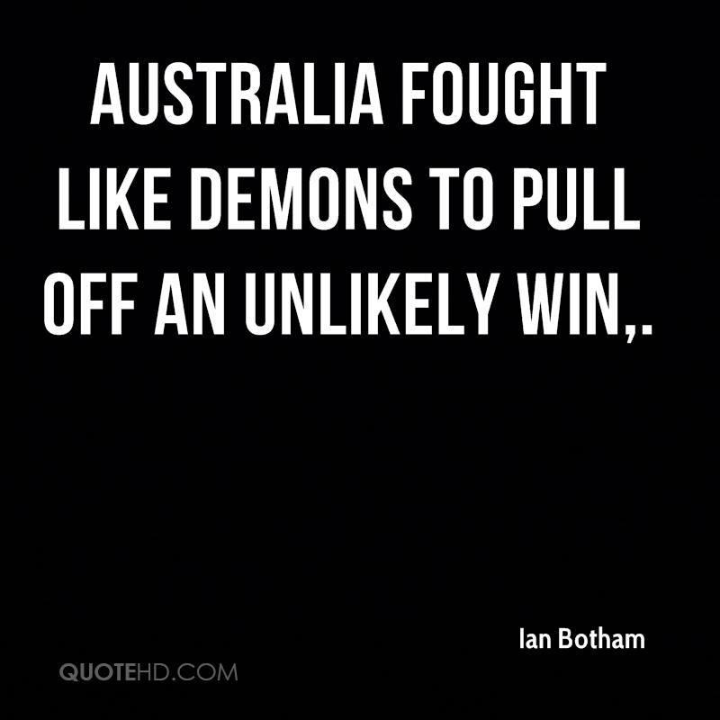 Australia fought like demons to pull off an unlikely win.