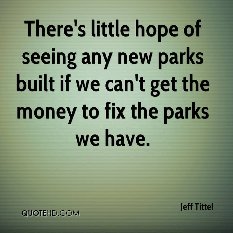 There's little hope of seeing any new parks built if we can't get the money to fix the parks we have.
