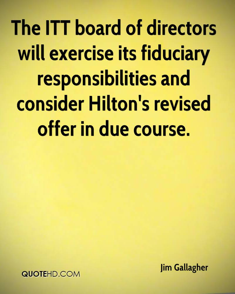 The ITT board of directors will exercise its fiduciary responsibilities and consider Hilton's revised offer in due course.