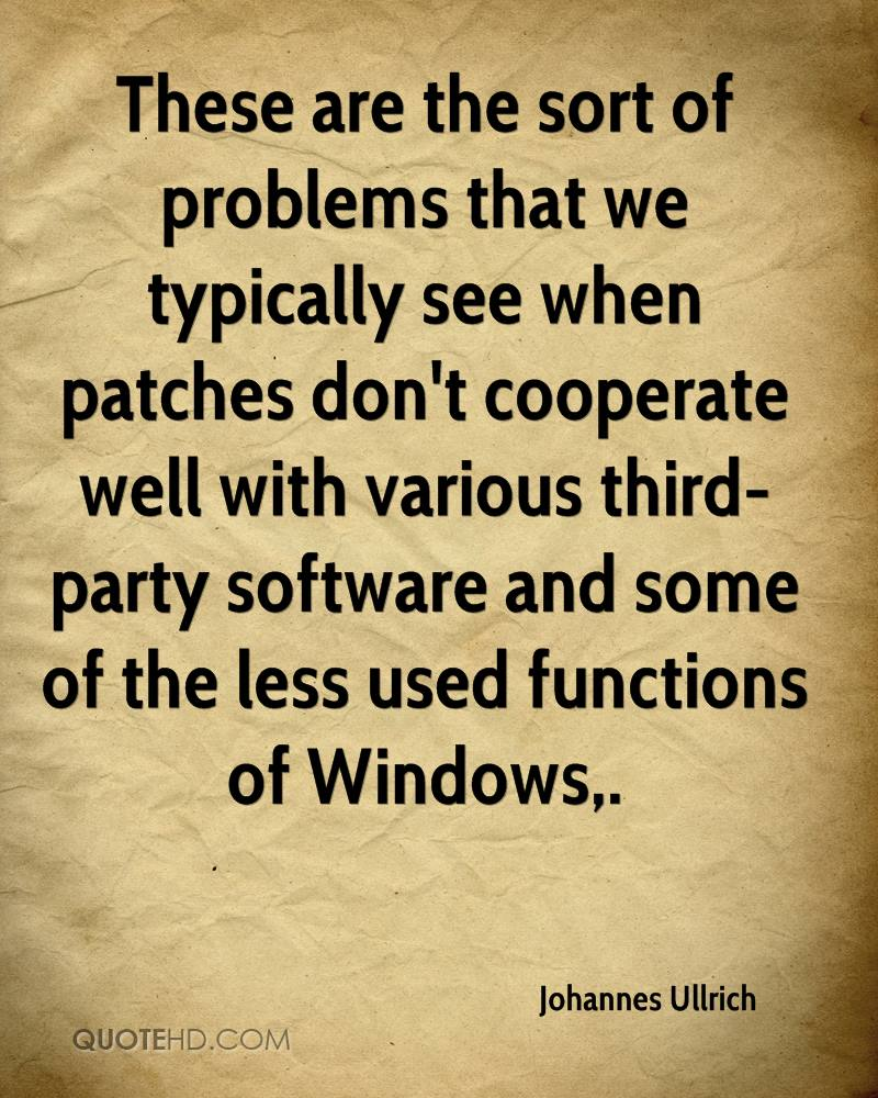 These are the sort of problems that we typically see when patches don't cooperate well with various third-party software and some of the less used functions of Windows.