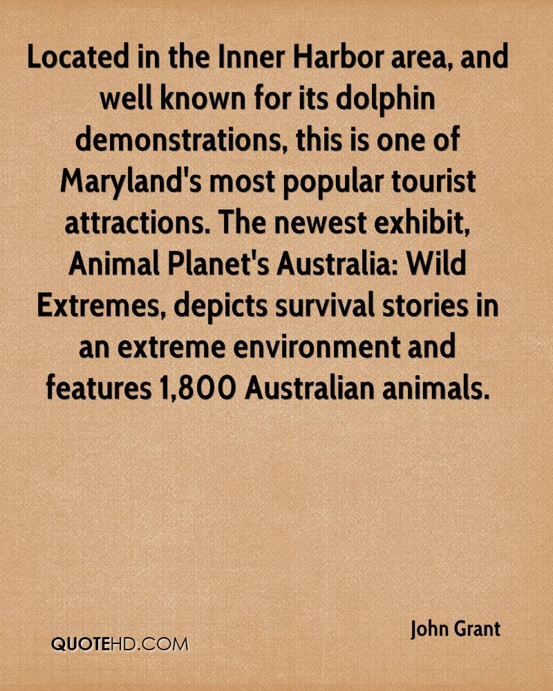 Located in the Inner Harbor area, and well known for its dolphin demonstrations, this is one of Maryland's most popular tourist attractions. The newest exhibit, Animal Planet's Australia: Wild Extremes, depicts survival stories in an extreme environment and features 1,800 Australian animals.