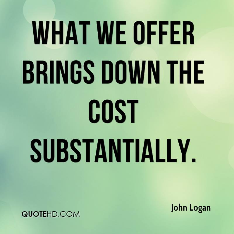 What we offer brings down the cost substantially.