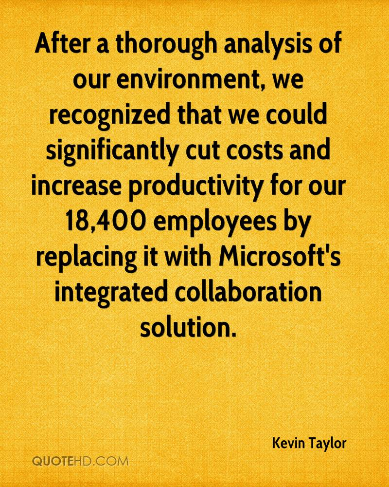 After a thorough analysis of our environment, we recognized that we could significantly cut costs and increase productivity for our 18,400 employees by replacing it with Microsoft's integrated collaboration solution.