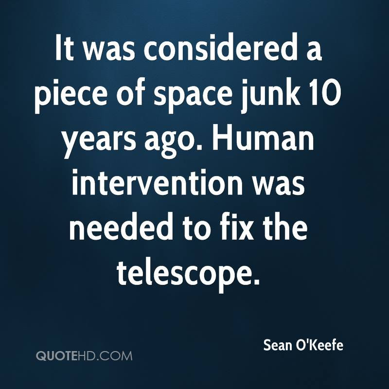 It was considered a piece of space junk 10 years ago. Human intervention was needed to fix the telescope.