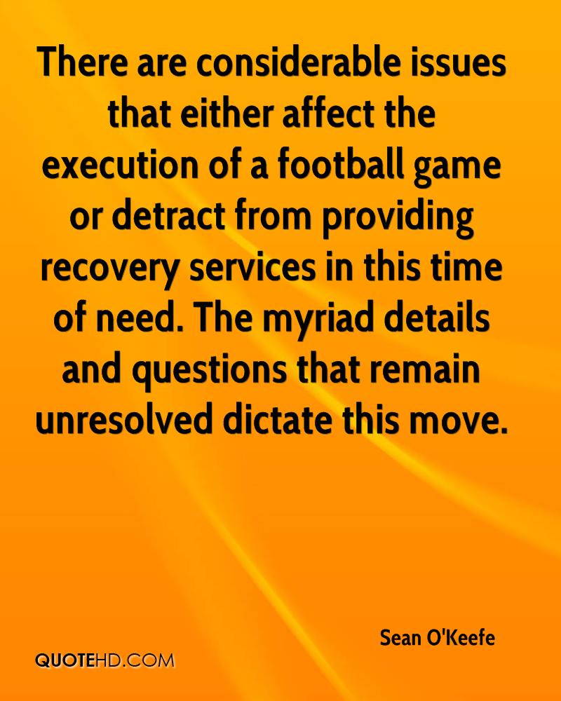 There are considerable issues that either affect the execution of a football game or detract from providing recovery services in this time of need. The myriad details and questions that remain unresolved dictate this move.