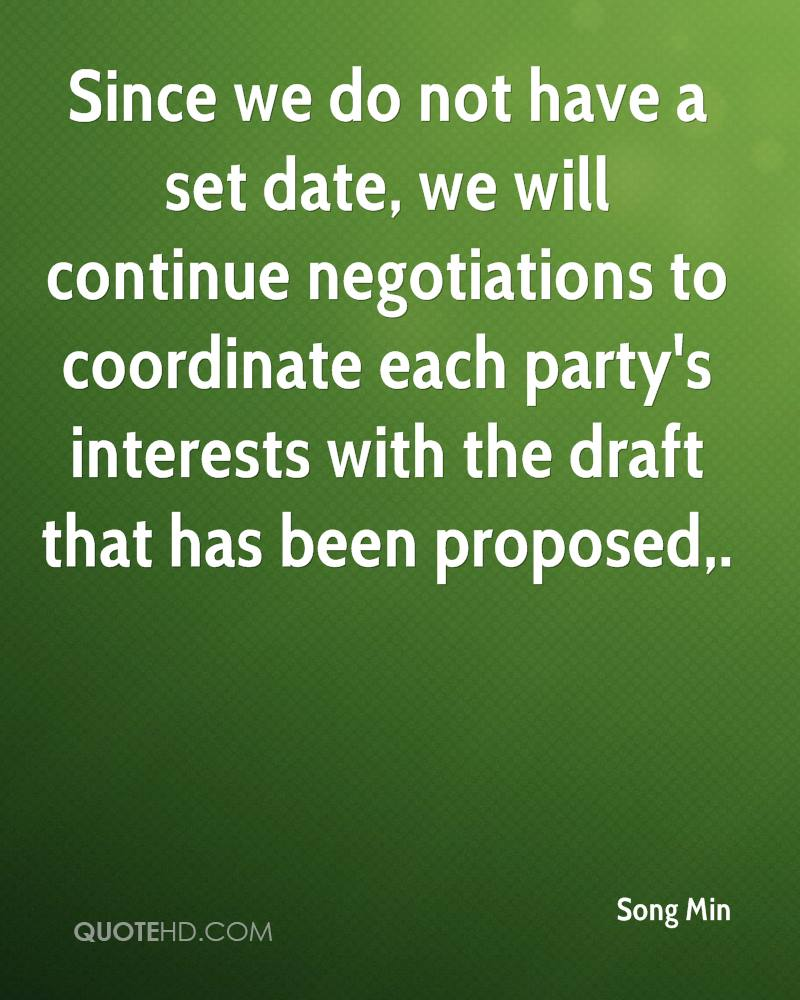 Since we do not have a set date, we will continue negotiations to coordinate each party's interests with the draft that has been proposed.