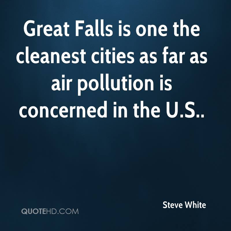 Great Falls is one the cleanest cities as far as air pollution is concerned in the U.S..