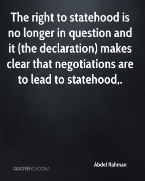 The right to statehood is no longer in question and it (the declaration) makes clear that negotiations are to lead to statehood.