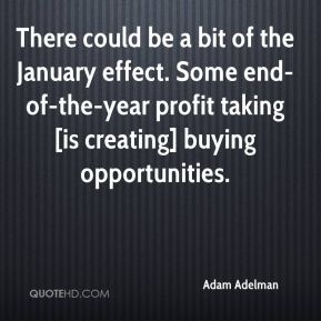There could be a bit of the January effect. Some end-of-the-year profit taking [is creating] buying opportunities.