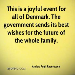 This is a joyful event for all of Denmark. The government sends its best wishes for the future of the whole family.