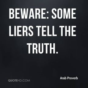 Beware: some liers tell the truth.