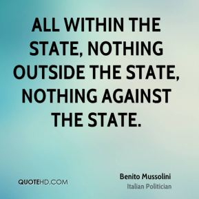All within the state, nothing outside the state, nothing against the state.