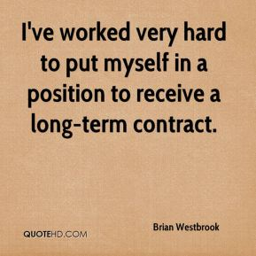 Brian Westbrook - I've worked very hard to put myself in a position to receive a long-term contract.