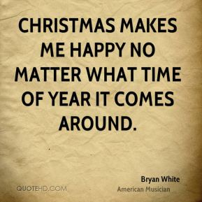 Christmas makes me happy no matter what time of year it comes around.