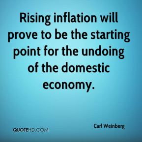 Rising inflation will prove to be the starting point for the undoing of the domestic economy.