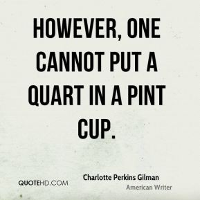 However, one cannot put a quart in a pint cup.