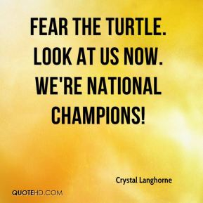 Crystal Langhorne - Fear The Turtle. Look at us now. We're national champions!