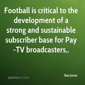 Football is critical to the development of a strong and sustainable subscriber base for Pay-TV broadcasters.
