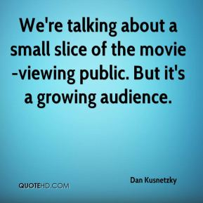 We're talking about a small slice of the movie-viewing public. But it's a growing audience.