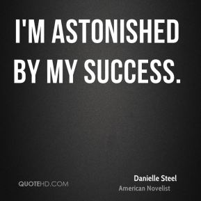 I'm astonished by my success.