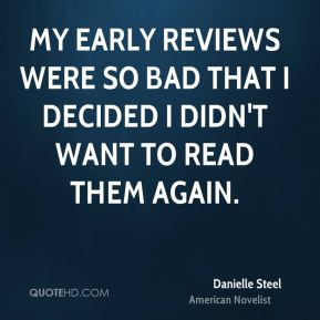My early reviews were so bad that I decided I didn't want to read them again.