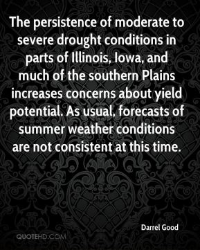 Darrel Good - The persistence of moderate to severe drought conditions in parts of Illinois, Iowa, and much of the southern Plains increases concerns about yield potential. As usual, forecasts of summer weather conditions are not consistent at this time.