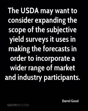 The USDA may want to consider expanding the scope of the subjective yield surveys it uses in making the forecasts in order to incorporate a wider range of market and industry participants.