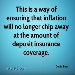 David Barr - This is a way of ensuring that inflation will no longer chip away at the amount of deposit insurance coverage.