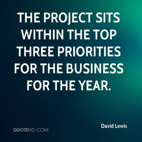 David Lewis - The project sits within the top three priorities for the business for the year.