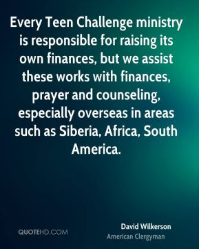 Every Teen Challenge ministry is responsible for raising its own finances, but we assist these works with finances, prayer and counseling, especially overseas in areas such as Siberia, Africa, South America.
