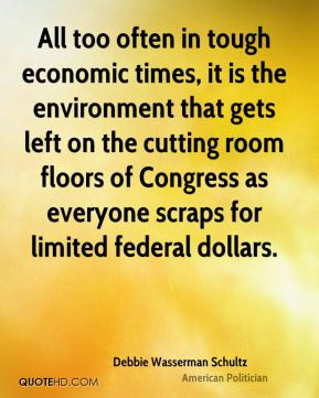 All too often in tough economic times, it is the environment that gets left on the cutting room floors of Congress as everyone scraps for limited federal dollars.