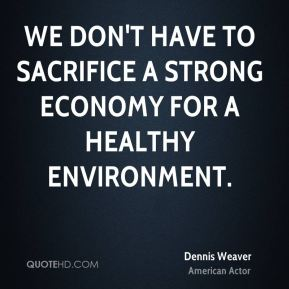 We don't have to sacrifice a strong economy for a healthy environment.
