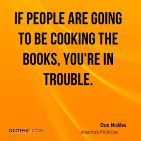 If people are going to be cooking the books, you're in trouble.