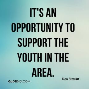 It's an opportunity to support the youth in the area.