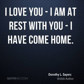 I love you - I am at rest with you - I have come home.