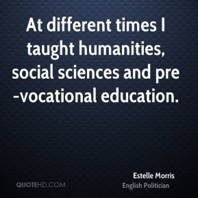 At different times I taught humanities, social sciences and pre-vocational education.