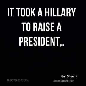 It took a Hillary to raise a president.