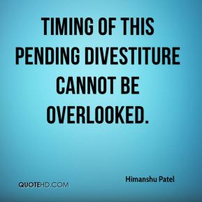 timing of this pending divestiture cannot be overlooked.