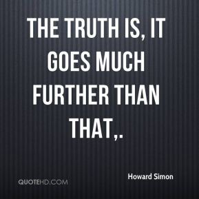 The truth is, it goes much further than that.