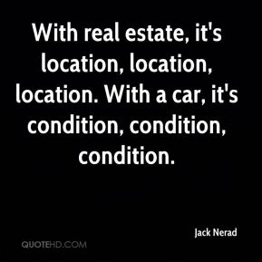 Jack Nerad - With real estate, it's location, location, location. With a car, it's condition, condition, condition.