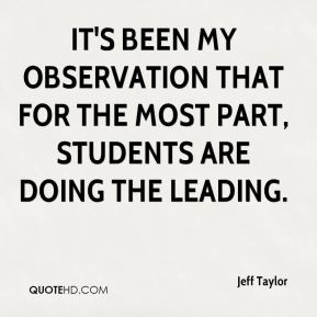 It's been my observation that for the most part, students are doing the leading.