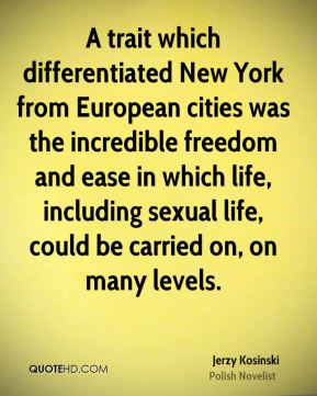 A trait which differentiated New York from European cities was the incredible freedom and ease in which life, including sexual life, could be carried on, on many levels.