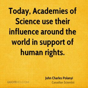 Today, Academies of Science use their influence around the world in support of human rights.
