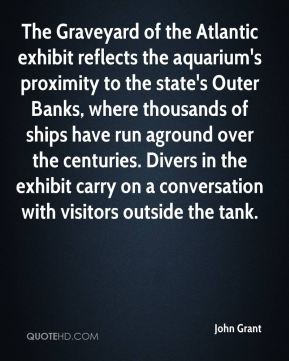 John Grant  - The Graveyard of the Atlantic exhibit reflects the aquarium's proximity to the state's Outer Banks, where thousands of ships have run aground over the centuries. Divers in the exhibit carry on a conversation with visitors outside the tank.