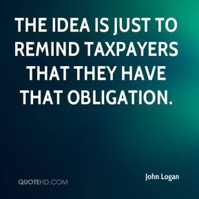 The idea is just to remind taxpayers that they have that obligation.