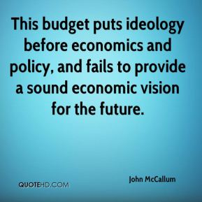 This budget puts ideology before economics and policy, and fails to provide a sound economic vision for the future.